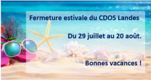 FERMETURE ESTIVALE du 29/7 au 20/8/2019